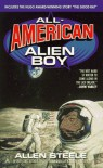 All American Alien Boy - Allen Steele
