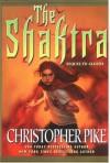 The Shaktra (Alosha Trilogies) - Christopher Pike