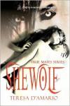 Shewolf (True Mates #1) - Teresa D'Amario