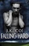Falling Hard - J.K. Coi