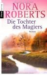 Die Tochter Des Magiers Roman - Nora Roberts