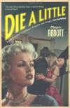 Die A Little - Megan Abbott