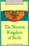 The Norman Kingdom of Sicily (Cambridge Medieval Textbooks) - Donald Matthew