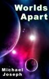 Worlds Apart - Michael  Joseph