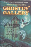 Alfred Hitchcock's Ghostly Gallery - Robert Louis Stevenson, H.G. Wells, Lord Dunsany, Alfred Hitchcock, Robert Arthur, Francis Marion Crawford, A.M. Burrage, Algernon Blackwood, Walter Brooks, Henry Kuttner