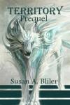 Territory Prequel - Susan A. Bliler