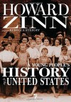 A Young People's History of the United States: Columbus to the War on Terror - Howard Zinn, Rebecca Stefoff