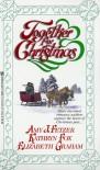 Together for Christmas - Amy J. Fetzer;Kathryn Fox;Elizabeth Graham