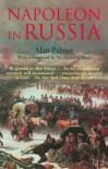 Napoleon's Russian Campaign - Alan Warwick Palmer, Martin Gilbert