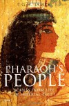 Pharaoh's People: Scenes from Life in Imperial Egypt - T. G. H. James