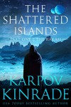 The Shattered Islands: Part One: The Rakam - Karpov Kinrade