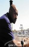 In His Hour - Naim Steward