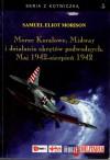 Morze Koralowe, Midway i działania okrętów podwodnych. Maj 1942 - sierpień 1942 - Samuel Eliot Morison, Józef Wąsiewski