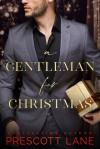 A Gentleman for Christmas  - Prescott Lane