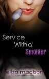 Service With a Smolder: A Men at Work Novella - Eliza Madison