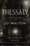 Thessaly: The Complete Trilogy - Jo Walton