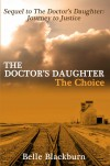 The Doctor's Daughter: The Choice - Belle Blackburn
