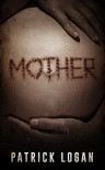 Mother - Patrick Logan