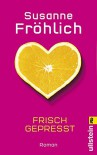 Frisch gepresst - Susanne Fröhlich