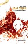 Jan XXIII Wypróbowany święty - Jacek Święcki