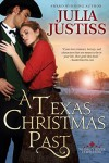 A Texas Christmas Past (Whiskey River Christmas Book 1) - Julia Justiss