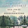 Die Frau des Zoodirektors: Eine Geschichte aus dem Krieg - Bibiana Beglau, Deutschland Random House Audio, Diane Ackerman
