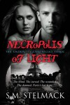 Necropolis of Light (The UnderCity Chronicles #3) - S.M. Stelmack