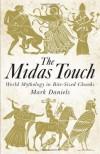 The Midas Touch: World mythology in bite-sized chunks - Mark Daniels