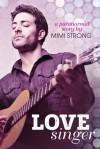 Love Singer - Mimi Strong