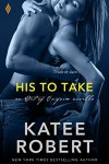 His to Take (Out of Uniform) - Katee Robert