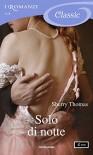 Solo di notte (I Romanzi Classic) - Laura Di Rocco, Sherry Thomas