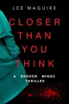 Closer Than You Think - Lee Maguire