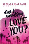 Did I Mention I Love You? (Did I Mention I Love You (DIMILY)) - Estelle Maskame