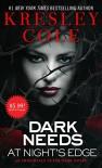 Dark Needs at Night's Edge (Immortals After Dark) - Kresley Cole