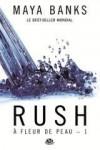 Rush (A fleur de peau, #1) - Maya Banks