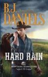 B. J. Daniels: Hard Rain (Mass Market Paperback); 2016 Edition - B.J. Daniels