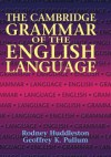 The Cambridge Grammar of the English Language - Rodney Huddleston, Geoffrey K. Pullum
