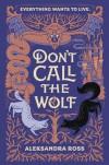 Don't Call the Wolf - Aleksandra Ross