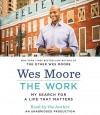 The Work: My Search for a Life That Matters by Moore, Wes(January 13, 2015) Audio CD - Wes Moore