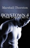 Boystown 4: A Time For Secrets - Marshall Thornton