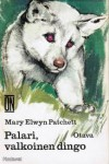 Palari, valkoinen dingo - Aila Nissinen, Mary Elwyn Patchett