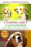 I Nostri Amici Cantastorie: Green Hill: Eroismo E Libertà - Amelia Impellizzeri