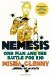 Nemesis: The Battle For Brazil - Misha Glenny