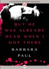 But He Was Already Dead When I Got There - Barbara Paul