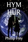 Hym and Hur - Phillip Frey