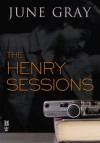 The Henry Sessions (Disarm #4) - June Gray