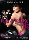 Kiss and Kill Me - Das Angebot. Erotischer Roman - Bärbel Muschiol