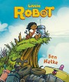 Little Robot - Ben Hatke