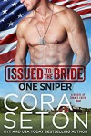 Issued to the Bride One Sniper - Cora Seton