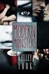 Modern Monsters (Entangled Teen) - Kelley York